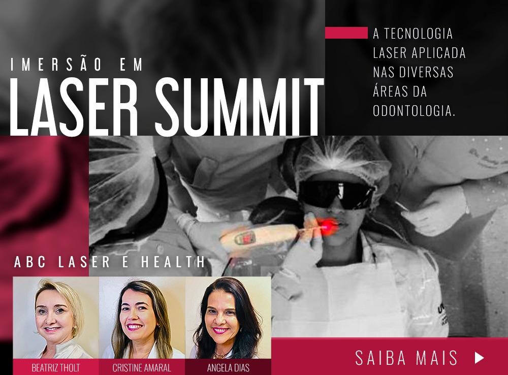 Laser Summit  a Tecnologia Laser aplicada nas diversas áreas de Odontologia.
