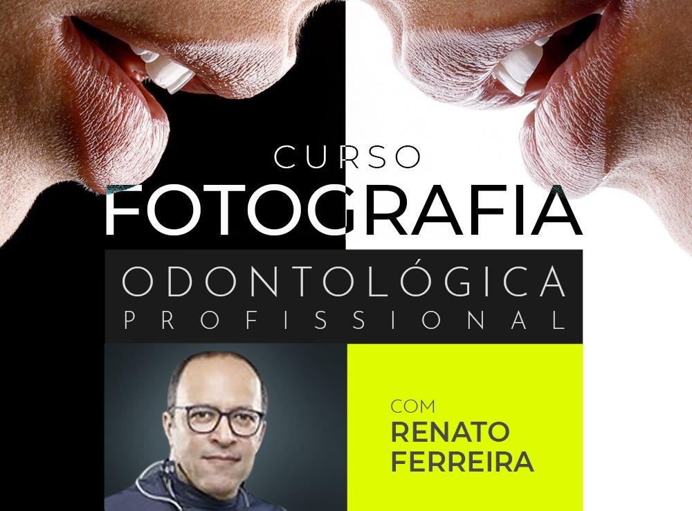 Fotografia Odontológica com Renato Ferreira